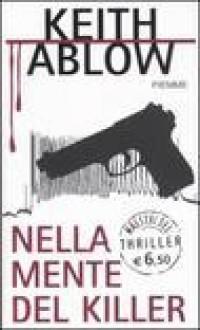 Nella Mente del Killer - Keith Ablow