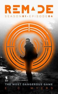 The Most Dangerous Game (ReMade Book 4) - E. C. Myers,Andrea Phillips,Carrie Harris,Gwenda Bond,Matthew Cody,Kiersten White