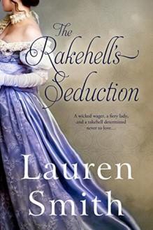 The Rakehell's Seduction - Lauren Smith