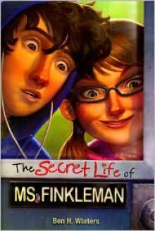 The Secret Life of Ms. Finkleman - Ben H. Winters