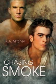 Chasing Smoke - K.A. Mitchell