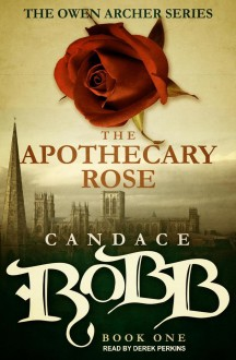 The Apothecary Rose - Candace Robb, Derek Perkins