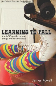 Learning To Fall: Learning To Fall (Endless Summer Series) (Volume 1) - James Powell