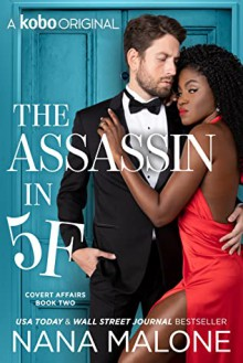 The Assassin in 5F (Covert Affairs Duet #2) - Nana Malone