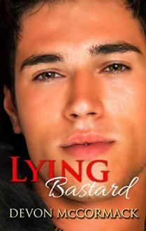 Lying Bastard - Devon McCormack