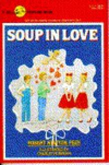 Soup in Love - Robert Newton Peck