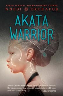 Akata Warrior - Nnedi Okorafor