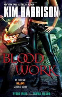Blood Work: An Original Hollows Graphic Novel - Gemma Magno, Pedro Maia Maia, Kim Harrison