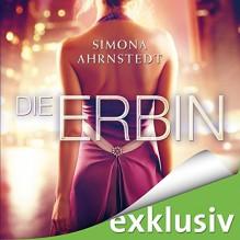 Die Erbin - Simona Ahrnstedt, Vera Teltz, Audible GmbH