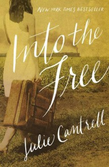 Into the Free - Julie Cantrell