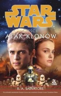 Gwiezdne wojny. Część II: Atak Klonów - Robert Anthony Salvatore