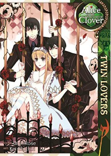 Alice in the Country of Clover: Twin Lovers - QuinRose,Kei Shichiri