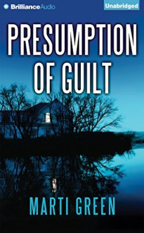Presumption of Guilt (Help Innocent Prisoners Project) - Marti Green,Tanya Eby