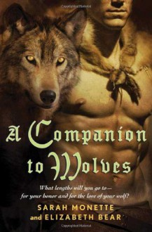 A Companion to Wolves - Sarah Monette, Elizabeth Bear