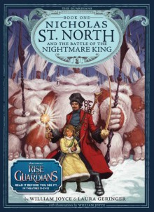 Nicholas St. North and the Battle of the Nightmare King - Laura Geringer, William Joyce