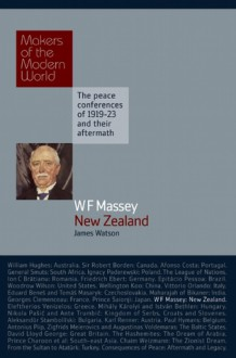 WF Massey: New Zealand: The Paris Peace Conferences of 1919-1923 and their Aftermath - James Watson