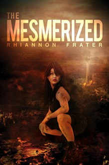 The Mesmerized - Rhiannon Frater