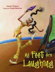 My Feet Are Laughing - Lissette Norman, Frank Morrison