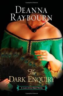 The Dark Enquiry - Deanna Raybourn