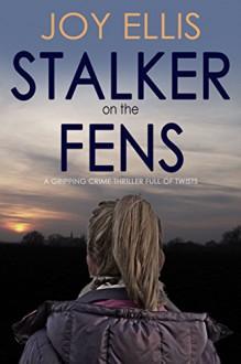 Stalker on the Fens - Joy Ellis
