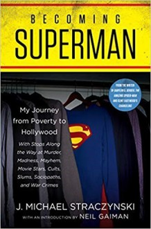 Becoming Superman : My Journey From Poverty To Hollywood - J Michael Straczynski