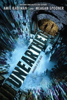 Unearthed (Unearthed #1) - Meagan Spooner,Amie Kaufman