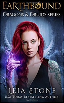 Earthbound (Dragons and Druids) (Volume 2) - Leia Stone