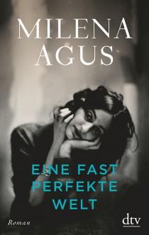 Eine fast perfekte Welt - Milena Agus