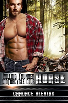 Horse (Rolling Thunder Motorcycle Club Book 6) - Candace Blevins