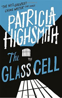 The Glass Cell: A Virago Modern Classic (VMC) - Patricia Highsmith