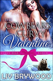 The Cowbear's Curvy Valentine - Liv Brywood