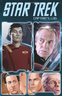Star Trek: Captains Log - Stuart Moore, David Tipton, Marc Guggenheim, Keith R.A. DeCandido, Andrew Currie, Federica Manfredi, J.K. Woodward