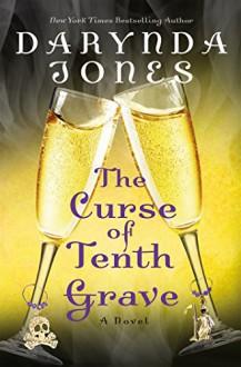 The Curse of Tenth Grave: A Novel (Charley Davidson Book 10) - Darynda Jones