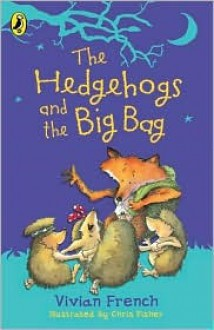Hedgehog and the Big Bag (Ready, Steady, Read!) - Vivian French
