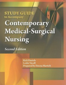 Study Guide T0 Accompany Contemporary Medical-Surgical Nursing - Rick Daniels, Leslie H. Nicoll, Dawna Martich