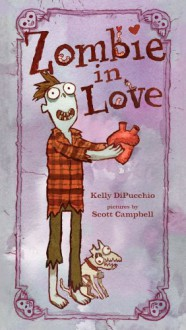 Zombie in Love - Kelly DiPucchio, Scott Campbell