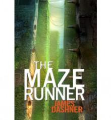 The Maze Runner (Maze Runner, #1) - James Dashner