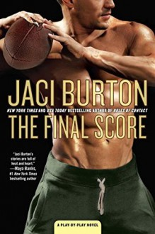 The Final Score (A Play-by-Play Novel) - Jaci Burton
