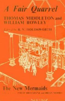 A Fair Quarrel (Regents Renaissance Drama) - Thomas Middleton, George R. Price