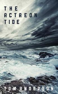 The Actaeon Tide - Tom Anderson