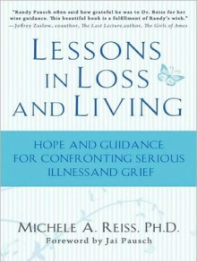 Lessons in Loss and Living: Hope and Guidance for Confronting Serious Illness and Grief - Michele A. Reiss, Renée Raudman