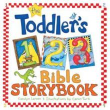 The Toddler's 1-2-3 Bible Storybook - Carolyn Larsen, Caron Turk