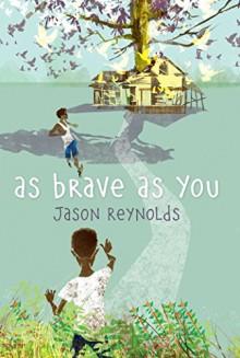 As Brave As You - Jason Reynolds