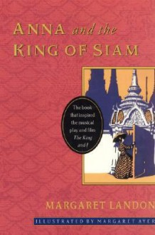 Anna and the King of Siam - Margaret Landon, Margaret Ayer