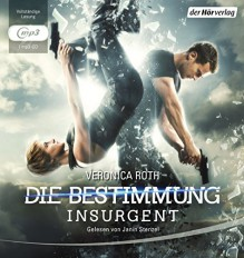 Die Bestimmung: Insurgent - Tödliche Wahrheit (Roth, Veronica: Die Bestimmung (Trilogie), Band 2) - Janin Stenzel, Veronica Roth, Petra Koob-Pawis