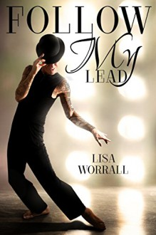 Follow My Lead - Lisa Worrall,Book Covers By Design,Chris Quinton