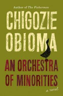 An Orchestra of Minorities - Chigozie John Obioma