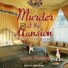 Murder at the Mansion - Janet Finsilver