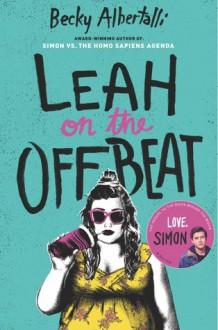Leah on the Offbeat - Becky Albertalli