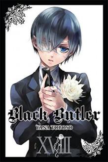 Black Butler, Vol. 18 - Tomo Kimura,Yana Toboso